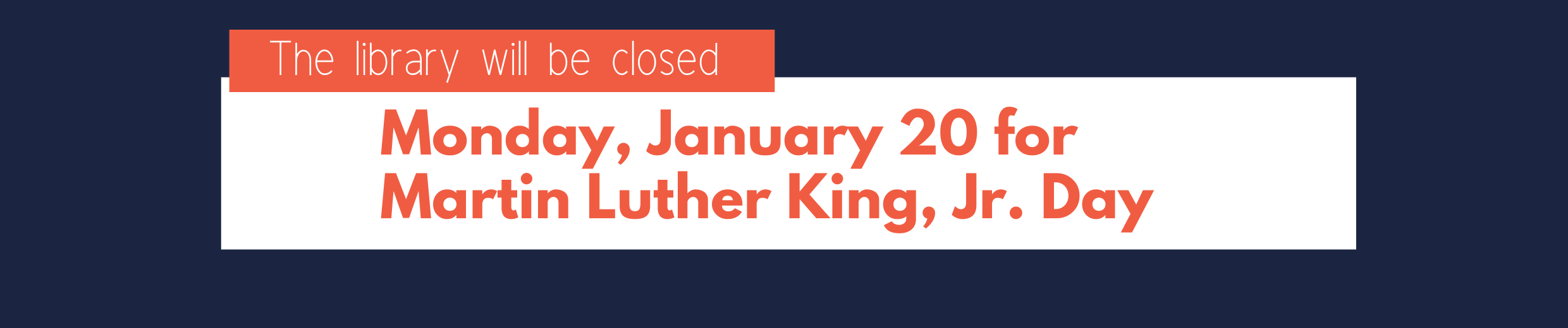 Closed for MLK Day Jan 20